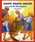 Snipp, Snapp, Snurr and the Big Surprise Cover Image