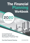 The Financial Planning Workbook: A Comprehensive Guide to Building a Successful Financial Plan (2020 Edition) Cover Image