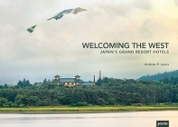 Welcoming the West: Japan's Grand Resort Hotels Cover Image