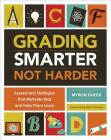 Grading Smarter, Not Harder: Assessment Strategies That Motivate Kids and Help Them Learn Cover Image
