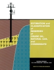 Estimation and Classification of Reserves of Crude Oil, Natural Gas and Condensate Cover Image