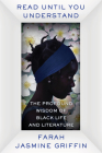 Read Until You Understand: The Profound Wisdom of Black Life and Literature Cover Image