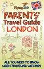 Parents' Travel Guide - London: All You Need to Know When Traveling with Kids Cover Image
