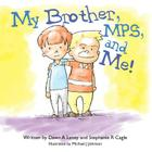 My Brother, MPS, and Me! Cover Image