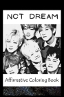 Affirmative Coloring Book: NCT Dream Inspired Designs Cover Image