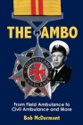 The Ambo: From Field Ambulance to Civil Ambulance and More Cover Image