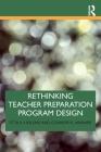 Rethinking Teacher Preparation Program Design Cover Image