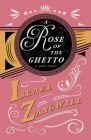 A Rose of the Ghetto - A Short Story: With a Chapter From English Humorists of To-day by J. A. Hammerton Cover Image