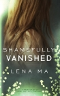 Shamefully Vanished: A Memoir of a Girl Out of Control Cover Image
