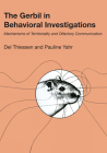 The Gerbil in Behavioral Investigations: Mechanisms of Territoriality and Olfactory Communication Cover Image