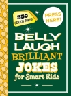 Belly Laugh Brilliant Jokes for Smart Kids: 350 Genius Jokes! Cover Image