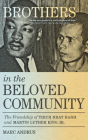 Brothers in the Beloved Community: The Friendship of Thich Nhat Hanh and Martin Luther King Jr. Cover Image