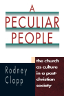 A Peculiar People: The Church as Culture in a Post-Christian Society Cover Image