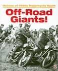 Off-Road Giants!: Heroes of 1960s Motorcycle Sport Cover Image