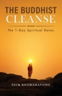 The Buddhist Cleanse: The 1-Day Spiritual Detox Cover Image