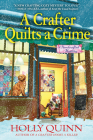A Crafter Quilts a Crime: A Handcrafted Mystery Cover Image