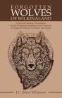Forgotten Wolves of Wilkinaland: A New Etymology Hypothesis for the Wilkinson Surname (And Variants) in England, Ireland, Scotland, and Wales Cover Image
