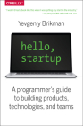 Hello, Startup: A Programmer's Guide to Building Products, Technologies, and Teams Cover Image