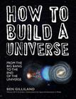 How to Build a Universe: From the Big Bang to the End of the Universe Cover Image