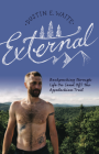 External: Backpacking though Life On (and Off) the Appalachian Trail Cover Image