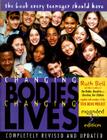 Changing Bodies, Changing Lives: Expanded Third Edition: A Book for Teens on Sex and Relationships Cover Image