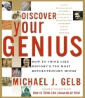 Discover Your Genius: How to Think Like History's Ten Most Revolutionary Minds Cover Image