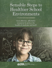 Sensible Steps to Healthier School Environments: Cost-Effective, Affordable Measures To Protect the Health of Students and Staff: Cost-Effective, Affordable Measures To Protect the Health of Students and Staff Cover Image