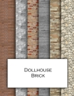 Dollhouse Brick: Brickwork textured wallpaper for decorating doll's houses and model buildings. Beautiful sets of papers for your model Cover Image