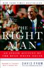 The Right Man: An Inside Account of the Bush White House Cover Image
