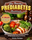The Essential Prediabetes Cookbook: How to Reverse Prediabetes and Prevent Diabetes through Healthy Eating and Exercise. (4-Week Action Plan with Easy Cover Image