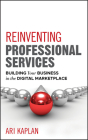 Reinventing Professional Services: Building Your Business in the Digital Marketplace Cover Image