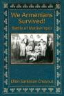We Armenians Survived!: Battle of Marash 1920 Cover Image