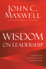 Wisdom on Leadership: 102 Quotes to Unlock Your Potential to Lead Cover Image