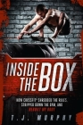Inside the Box: How Crossfit a Shredded the Rules, Stripped Down the Gym, and Rebuilt My Body Cover Image