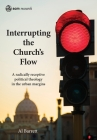 Interrupting the Church's Flow: A radically receptive political theology in the urban margins (Scm Research) Cover Image