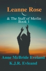 Leanne Rose: and the Staff of Merlin Cover Image