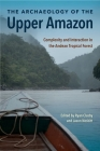 The Archaeology of the Upper Amazon: Complexity and Interaction in the Andean Tropical Forest Cover Image
