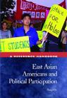 East Asian Americans and Political Participation: A Reference Handbook (Political Participation in America) Cover Image