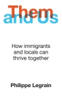 Them and Us: How immigrants and locals can thrive together Cover Image
