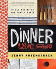 Dinner: A Love Story: It all begins at the family table Cover Image