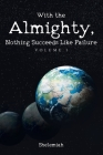 With the Almighty, Nothing Succeeds Like Failure: Volume 1 Cover Image