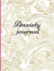 Anxiety journal: Track Your Triggers, Self Care, Daily Schedule & Anxiety Tracker & Planner for Stress Management and Moods. Cover Image