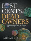 Lost Cents, Dead Owners: Appreciating Coins in Decay Cover Image