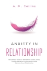 Anxiety in Relationship: The Ultimate Toolkit to Relieve From Anxiety, Stress, Shyness, Depression and Phobias to Stop Worrying About Relations Cover Image