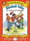 Baseball Fever/La Fiebre del Beisbol (We Both Read: Level 1-2) Cover Image