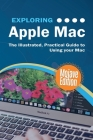 Exploring Apple Mac Mojave Edition: The Illustrated, Practical Guide to Using your Mac Cover Image
