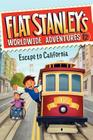 Flat Stanley's Worldwide Adventures #12: Escape to California Cover Image