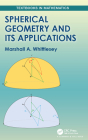 Spherical Geometry and Its Applications (Textbooks in Mathematics) Cover Image