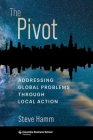 The Pivot: Addressing Global Problems Through Local Action Cover Image