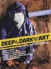 Deep In The Dark With The Art: Conversations With The Creators Behind The Best Cover Art From the Wu-Tang Clan and Their Killa Beez Affiliates Cover Image